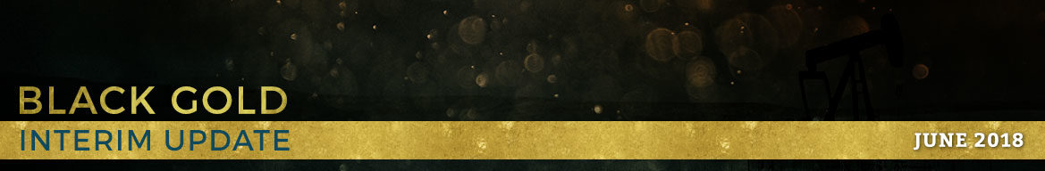 Black Gold: June 14, 2018 Interim Update